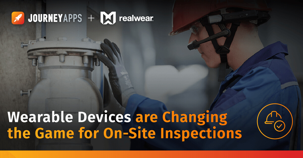 Wearables Devices are changing the game for on-site inspectioons